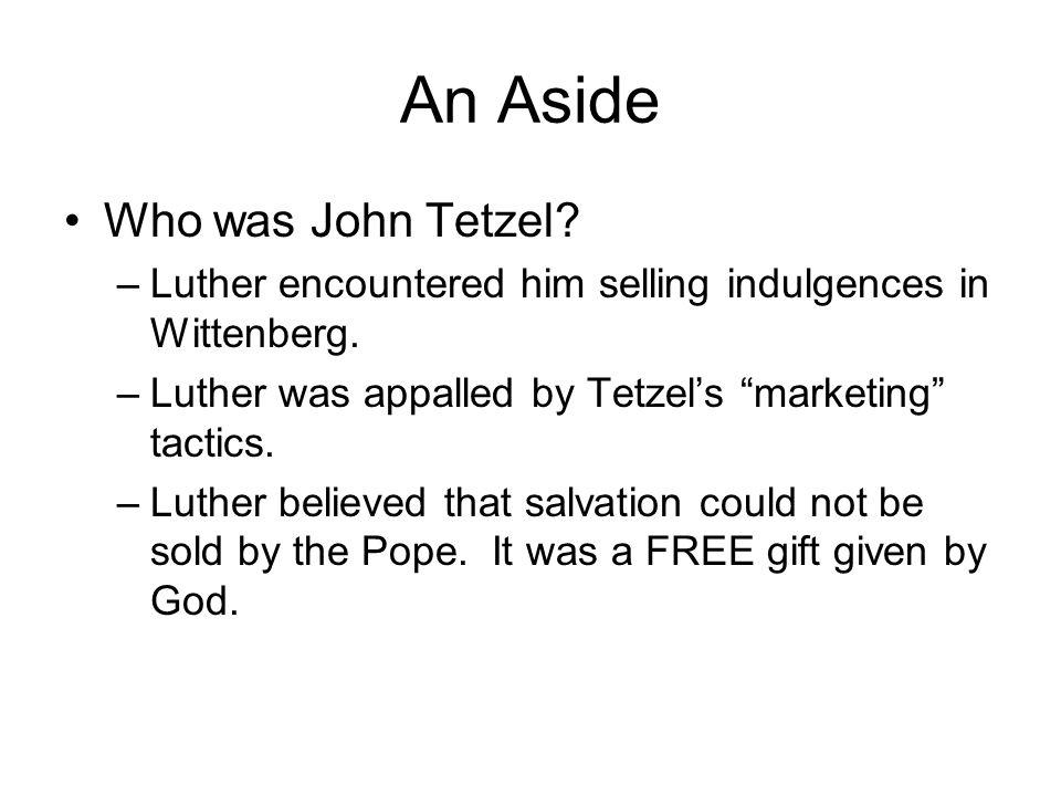 An Aside Who was John Tetzel