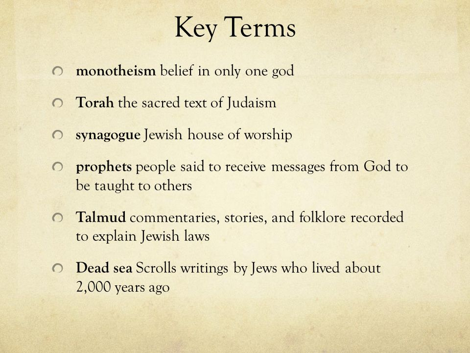Key Terms monotheism belief in only one god