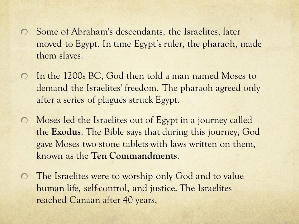 Some of Abraham s descendants, the Israelites, later moved to Egypt
