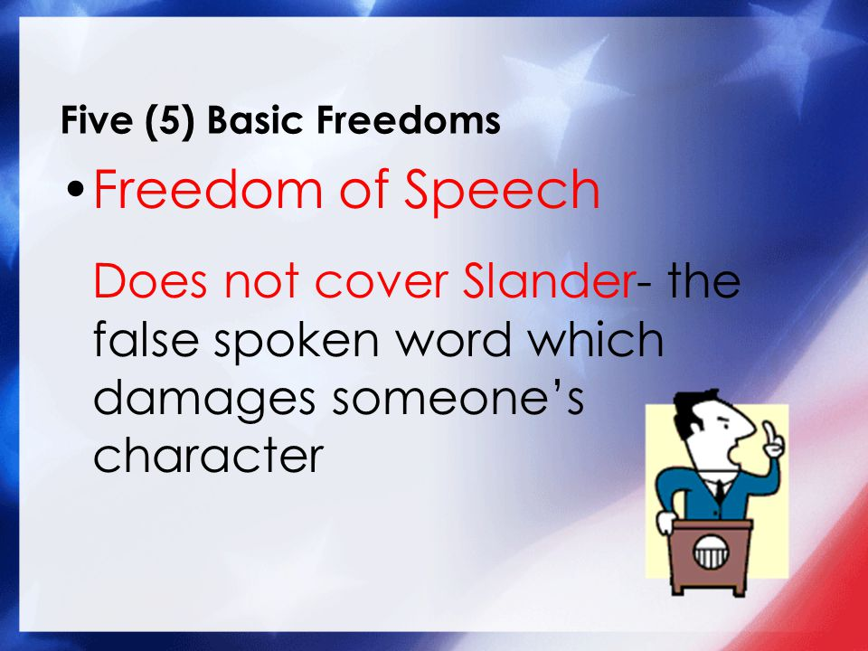 Five (5) Basic Freedoms Freedom of Speech.