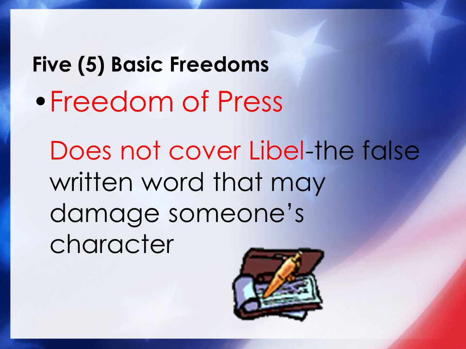 Five (5) Basic Freedoms Freedom of Press.
