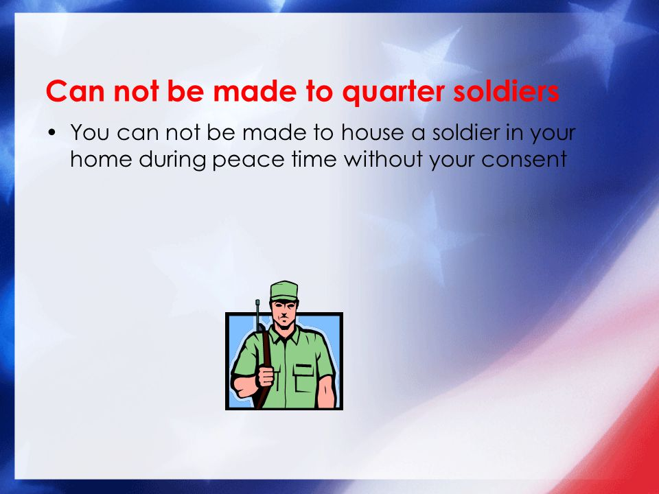 Can not be made to quarter soldiers