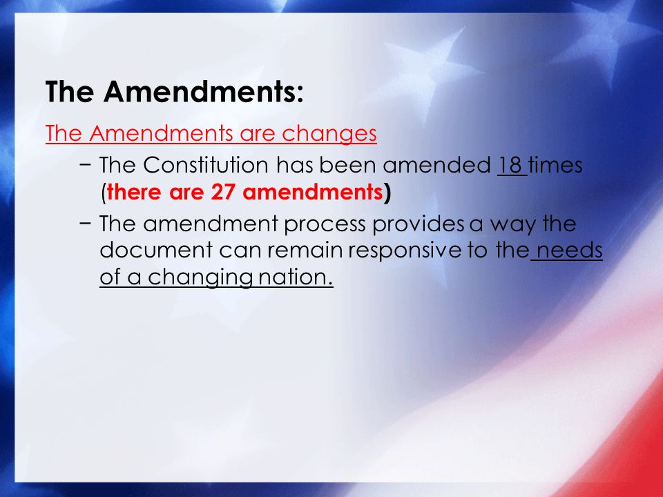 The Amendments: The Amendments are changes