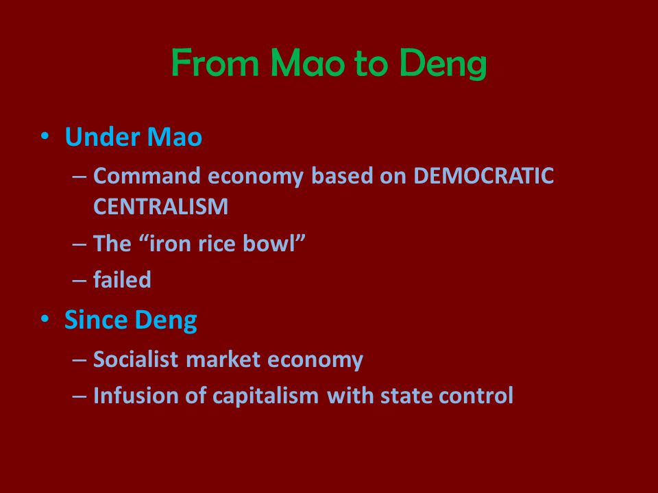 From Mao to Deng Under Mao Since Deng