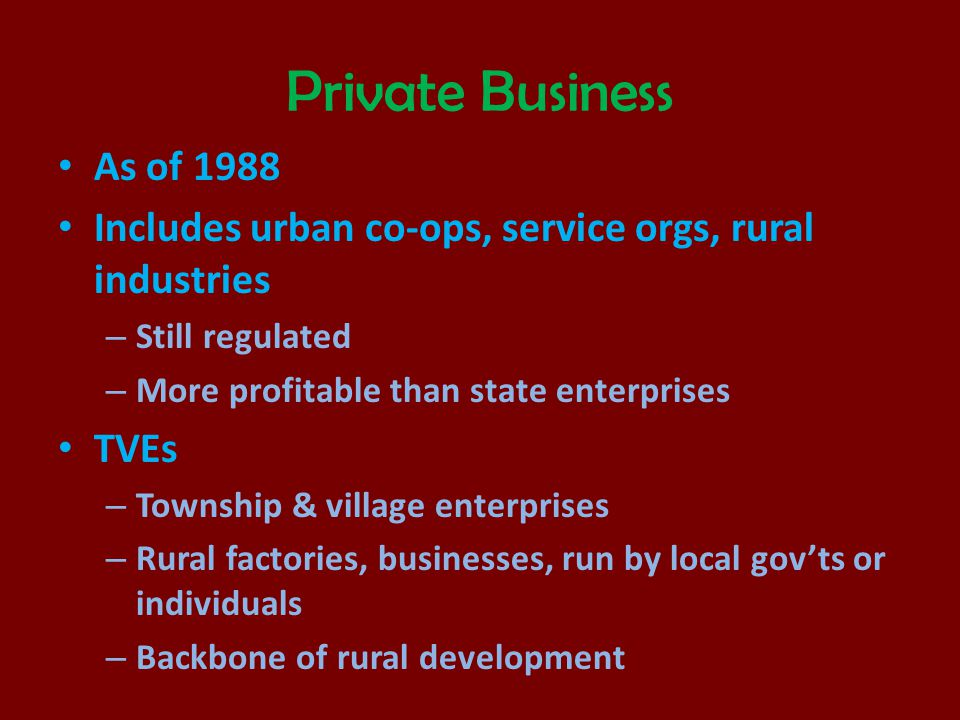 Private Business As of 1988. Includes urban co-ops, service orgs, rural industries. Still regulated.