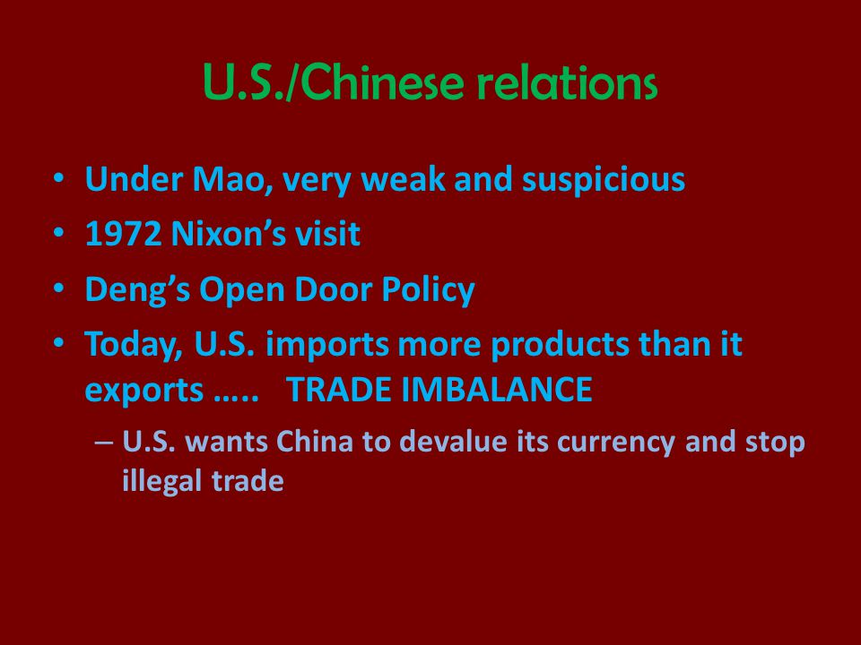 U.S./Chinese relations Under Mao, very weak and suspicious
