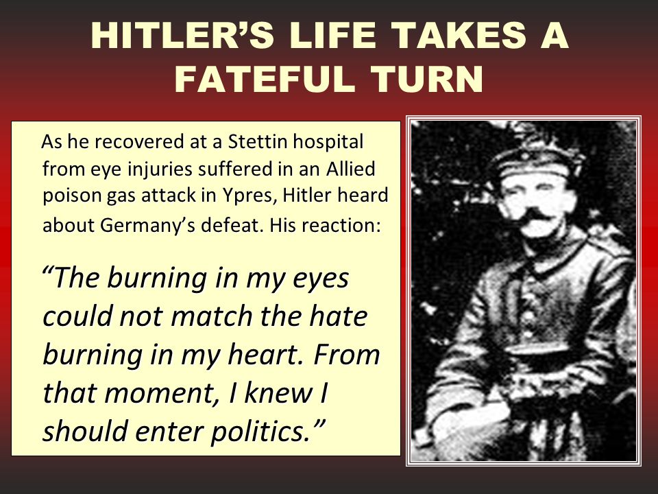 HITLER'S LIFE TAKES A FATEFUL TURN