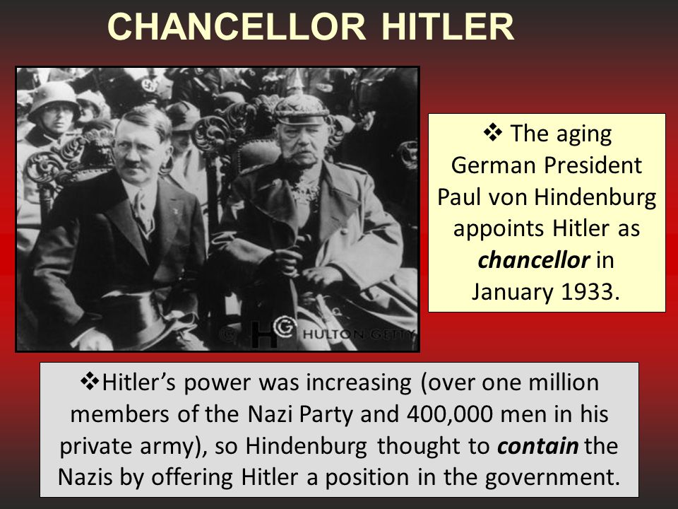CHANCELLOR HITLER The aging German President Paul von Hindenburg appoints Hitler as chancellor in January 1933.