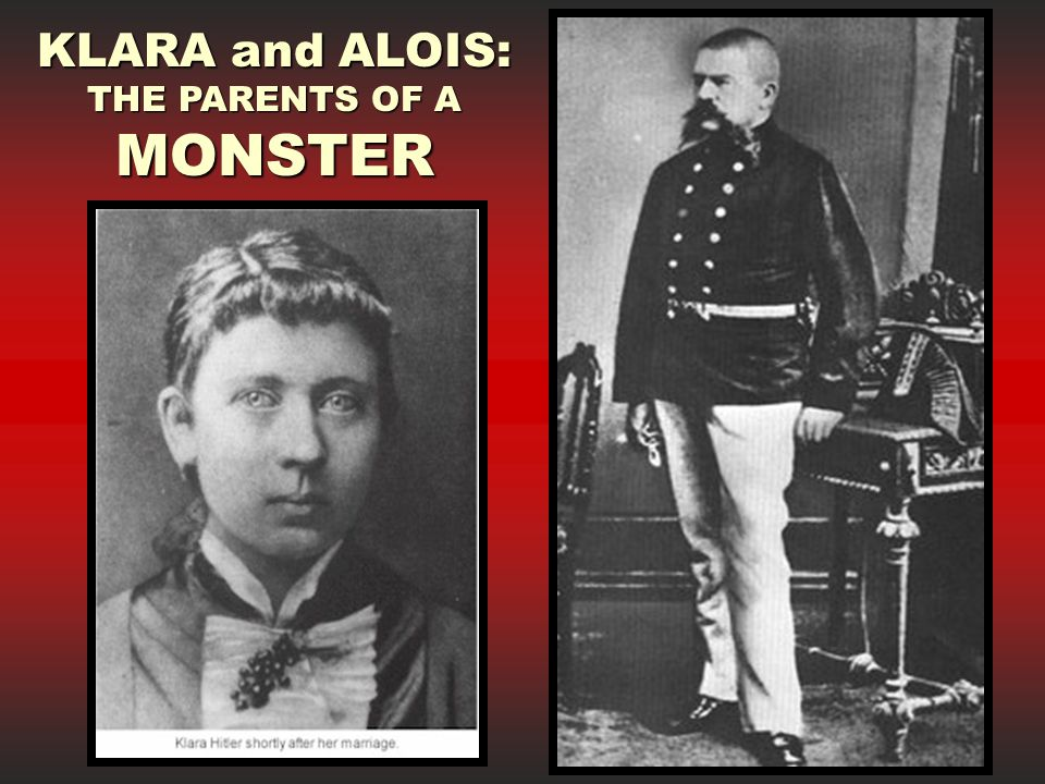 KLARA and ALOIS: THE PARENTS OF A MONSTER