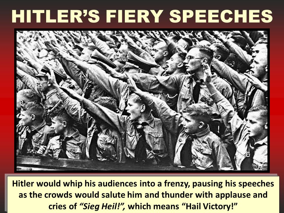HITLER'S FIERY SPEECHES