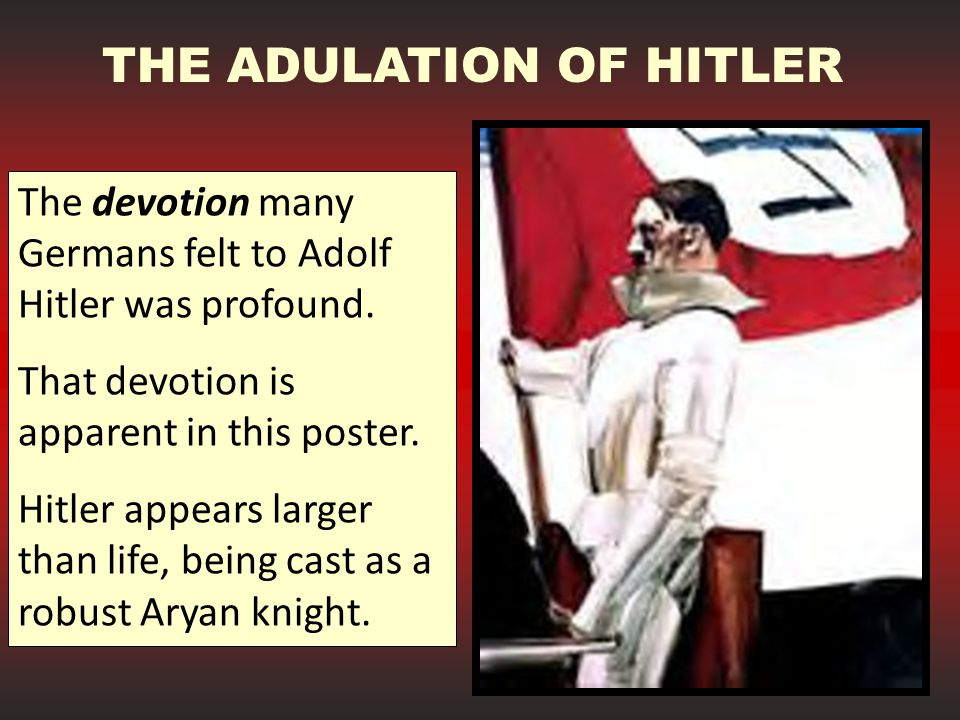 THE ADULATION OF HITLER