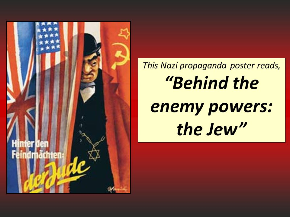 This Nazi propaganda poster reads, Behind the enemy powers: the Jew