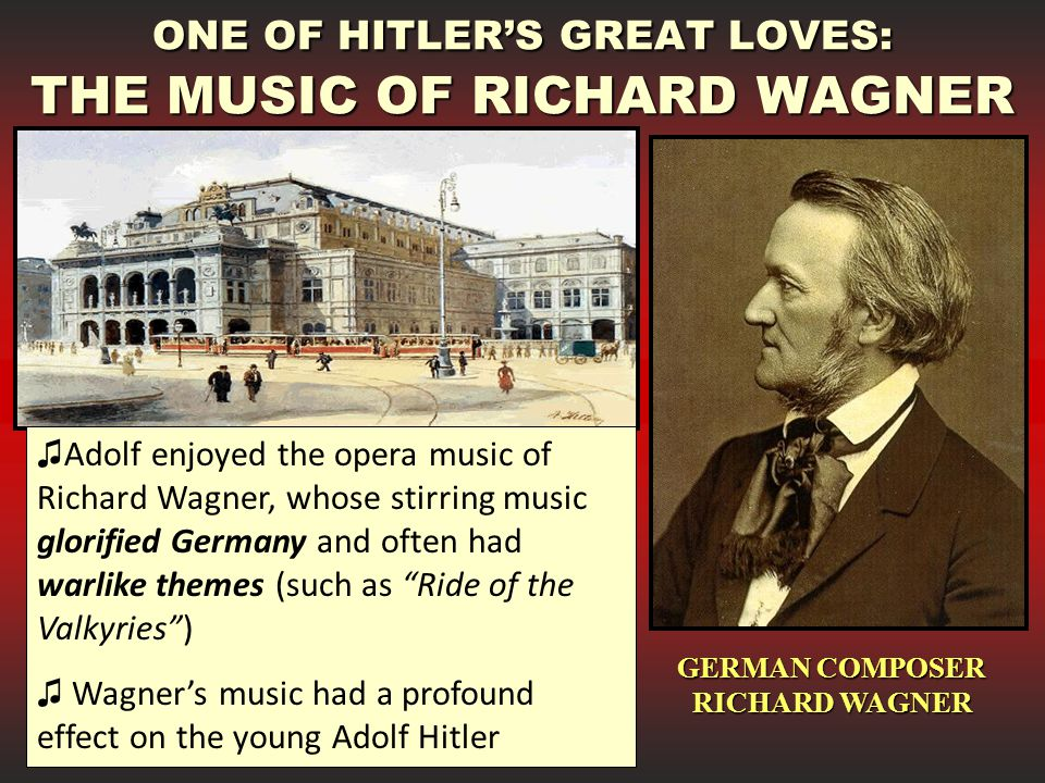 ONE OF HITLER'S GREAT LOVES: THE MUSIC OF RICHARD WAGNER