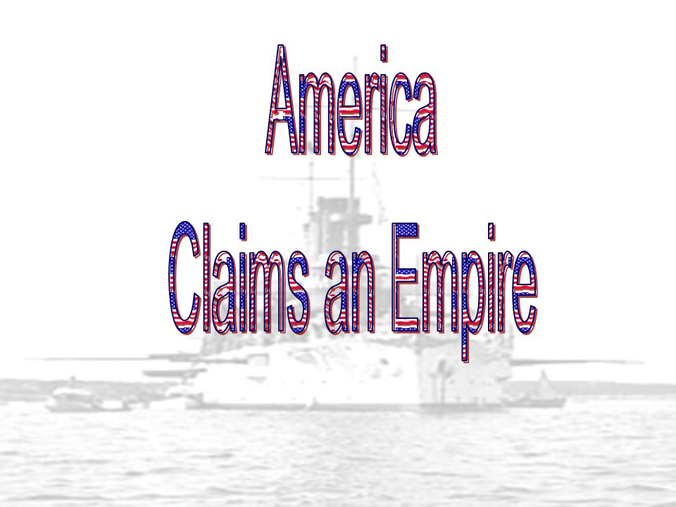 America Claims an Empire