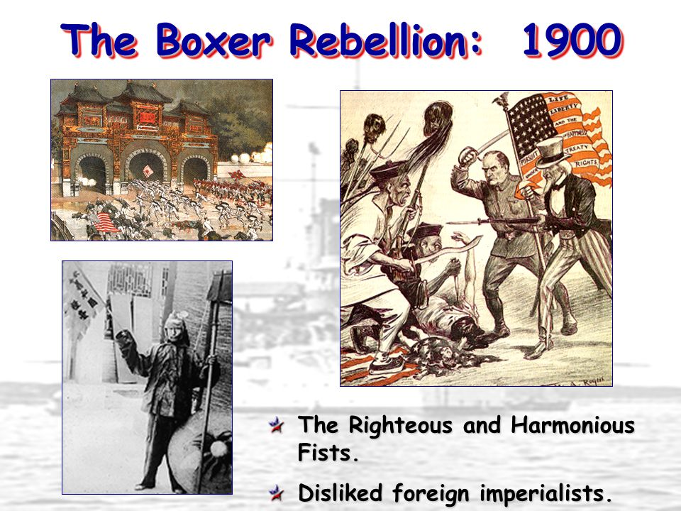 The Boxer Rebellion: 1900 The Righteous and Harmonious Fists.