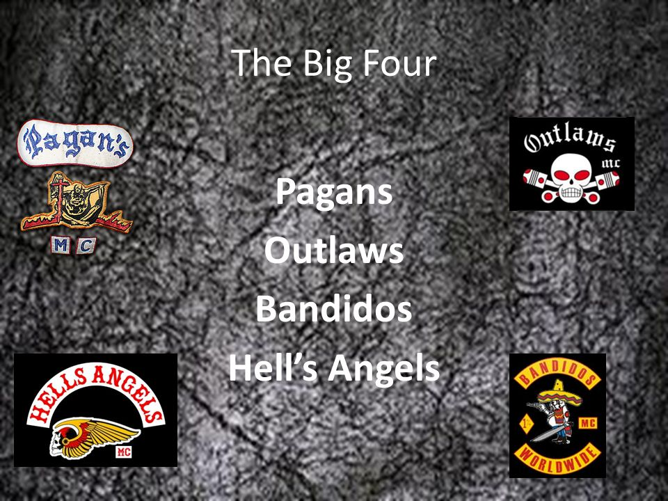 The Big Four Pagans Outlaws Bandidos Hell's Angels