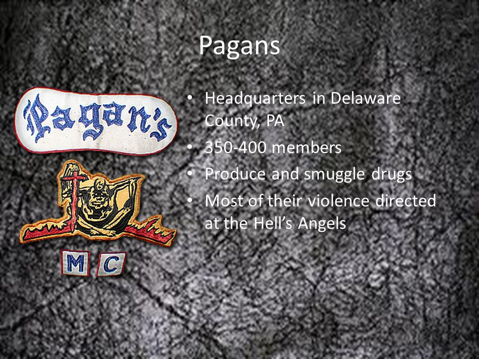 Pagans Headquarters in Delaware County, PA 350-400 members