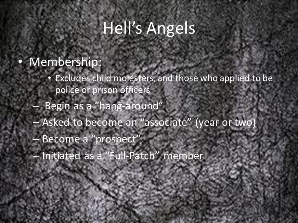 Hell's Angels Membership: Begin as a hang-around