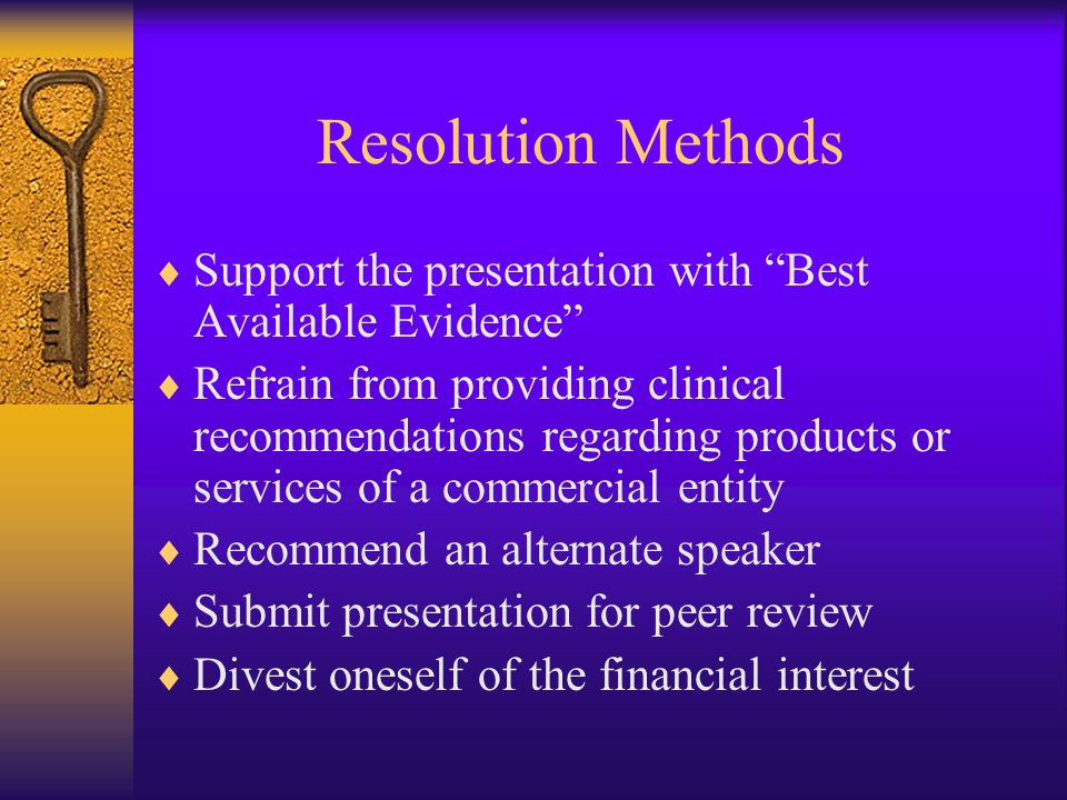 Resolution Methods Support the presentation with Best Available Evidence