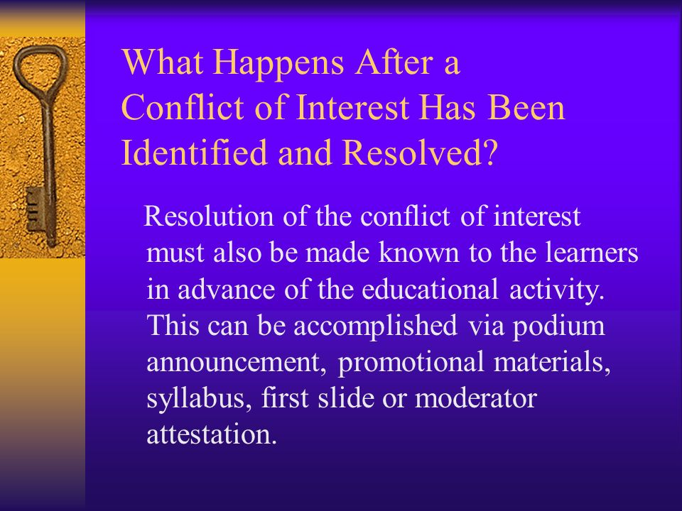 What Happens After a Conflict of Interest Has Been Identified and Resolved