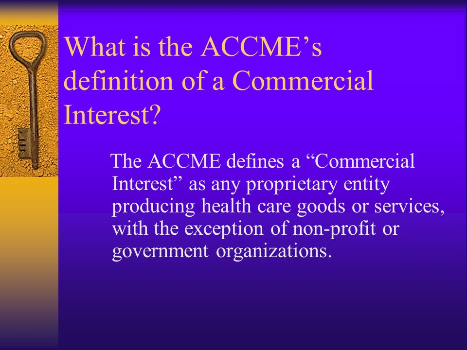 What is the ACCME's definition of a Commercial Interest