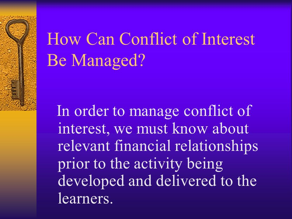 How Can Conflict of Interest Be Managed