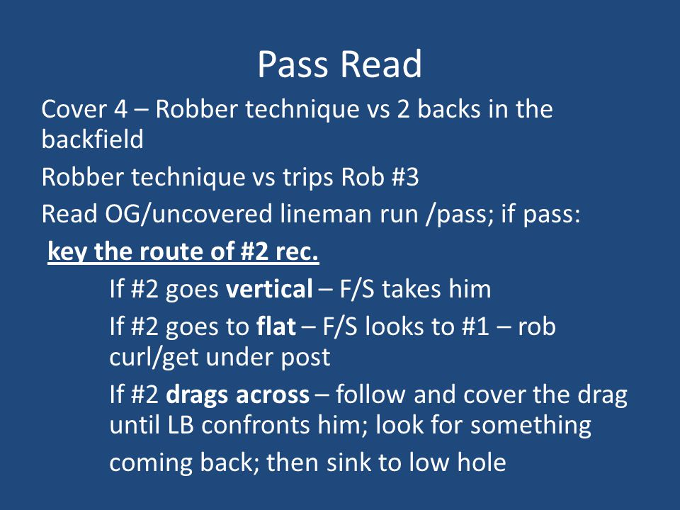 Pass Read Cover 4 – Robber technique vs 2 backs in the backfield