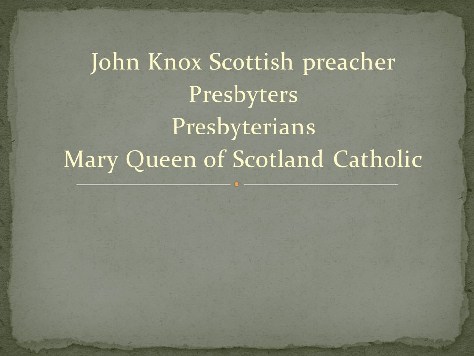 John Knox Scottish preacher Presbyters Presbyterians