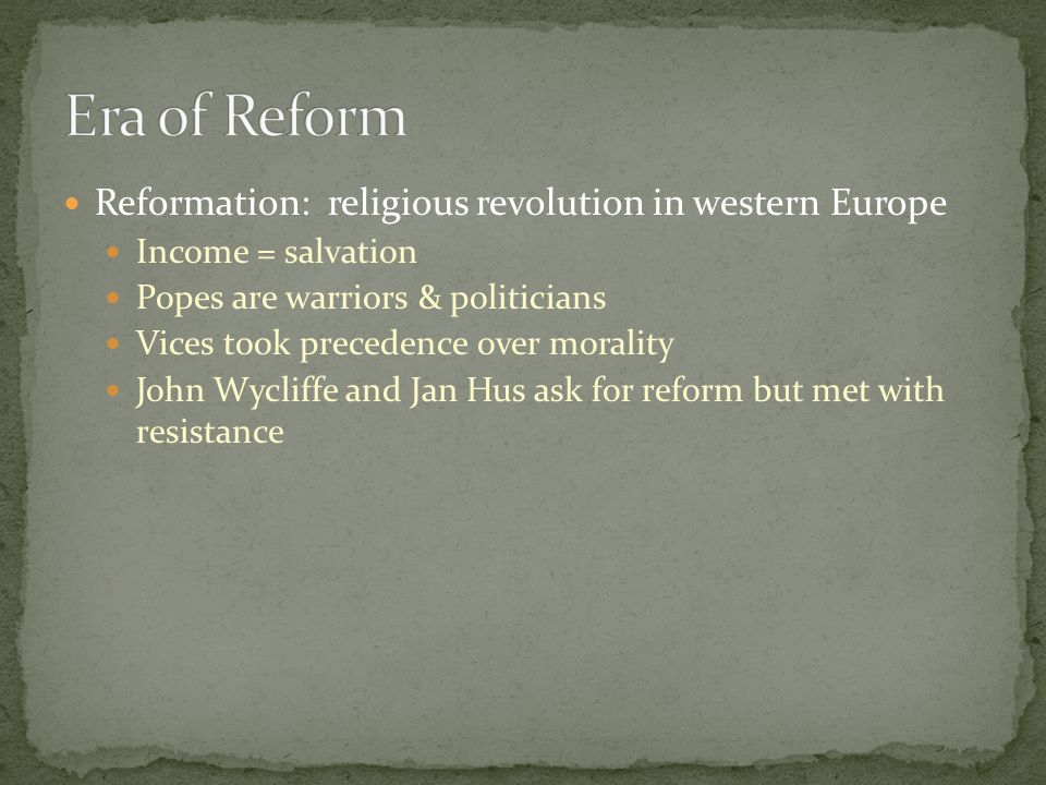 Era of Reform Reformation: religious revolution in western Europe