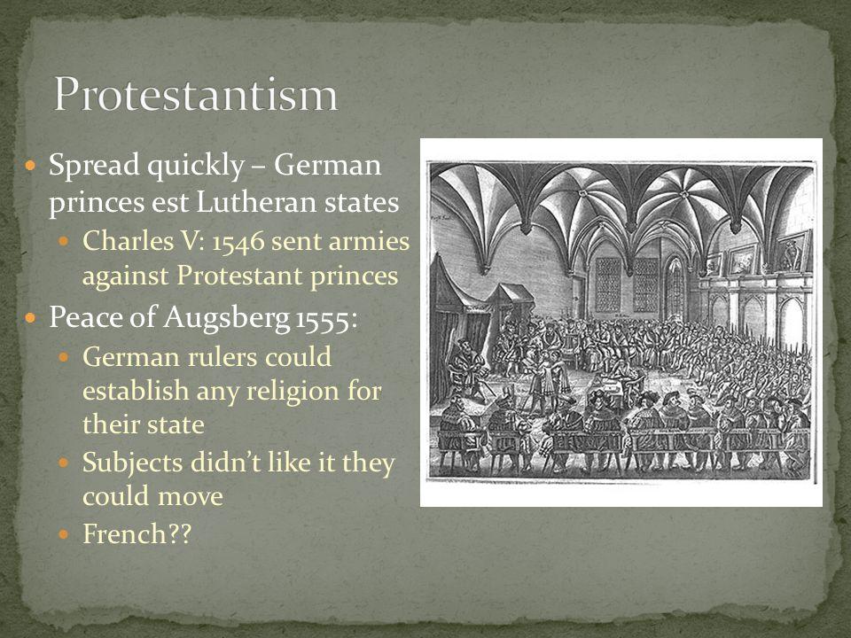 Protestantism Spread quickly – German princes est Lutheran states