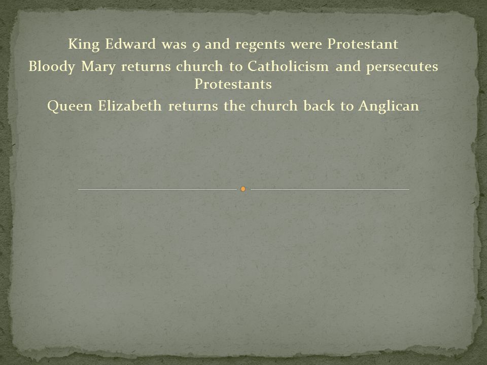 King Edward was 9 and regents were Protestant