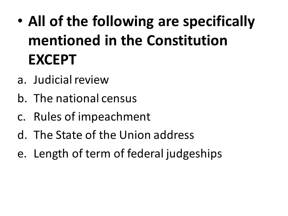 All of the following are specifically mentioned in the Constitution EXCEPT