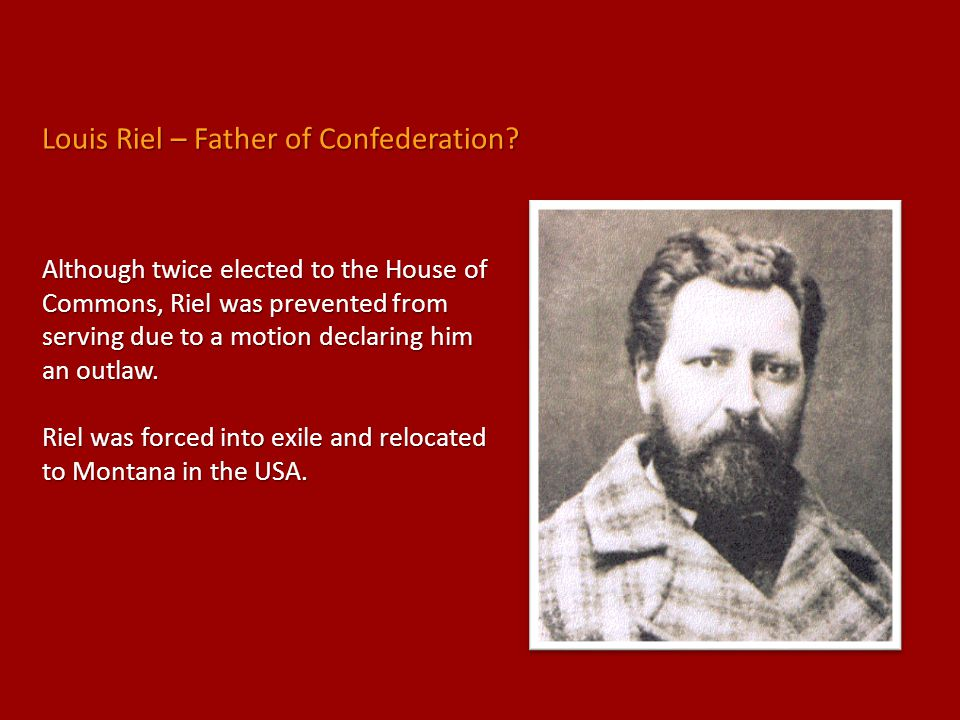 Louis Riel – Father of Confederation