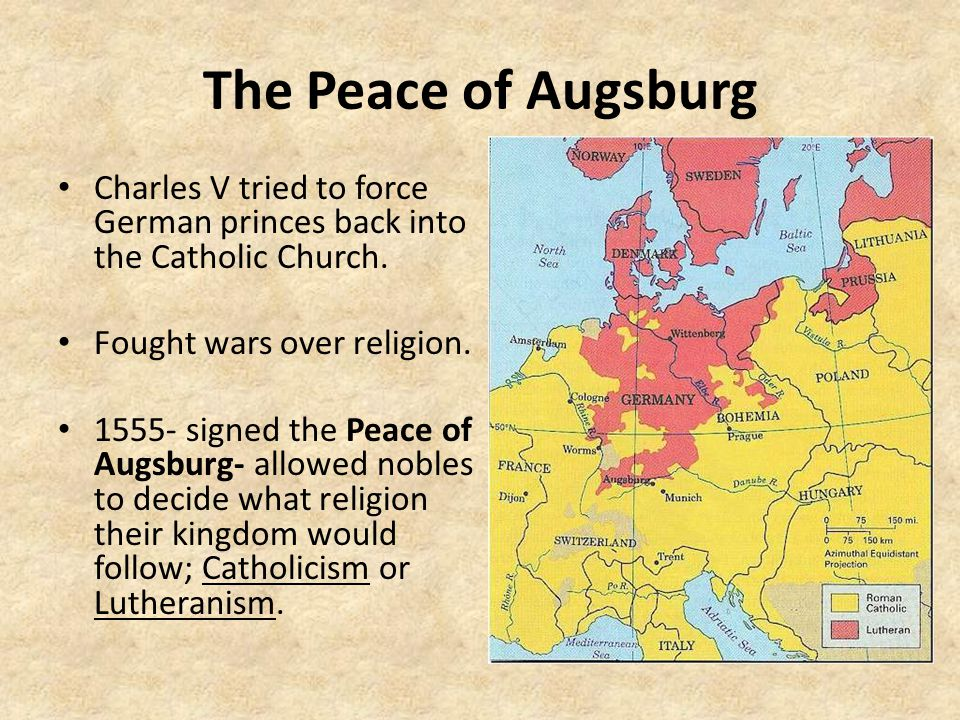 The Peace of Augsburg Charles V tried to force German princes back into the Catholic Church. Fought wars over religion.