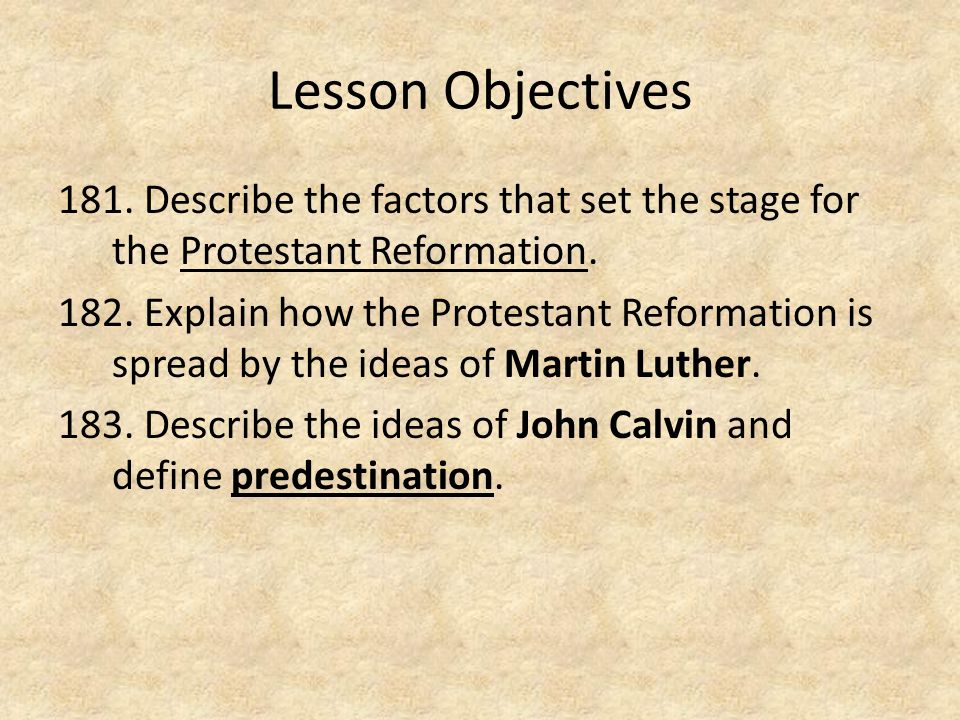 Lesson Objectives Describe the factors that set the stage for the Protestant Reformation.