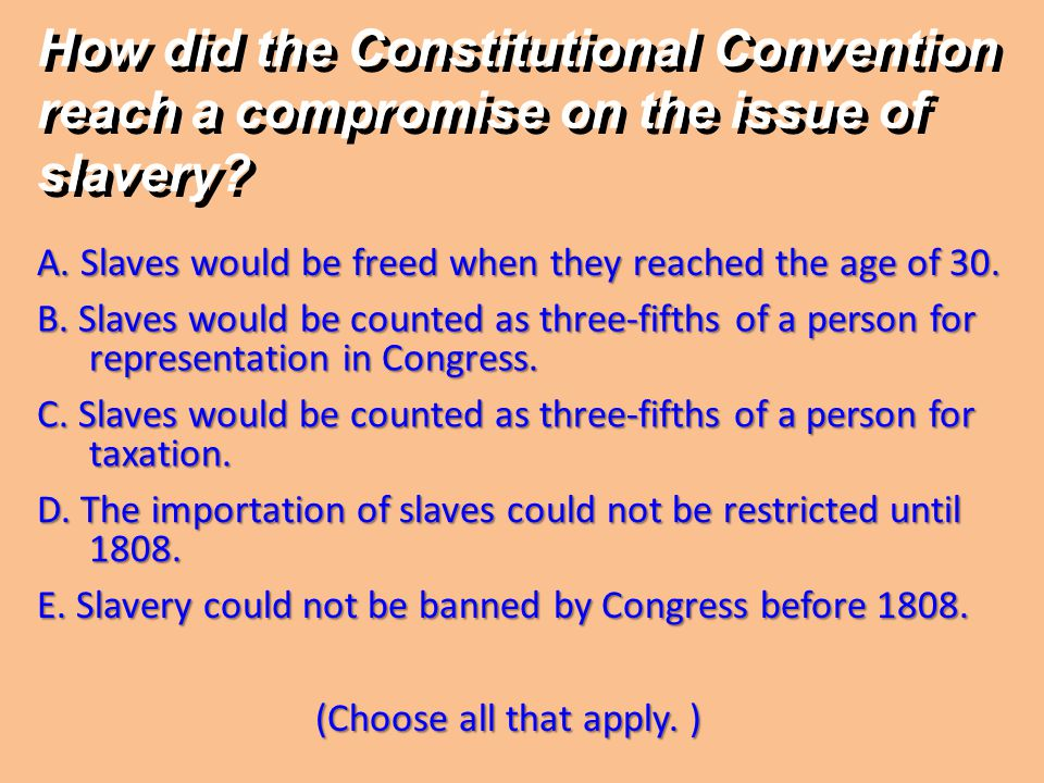 How did the Constitutional Convention reach a compromise on the issue of slavery