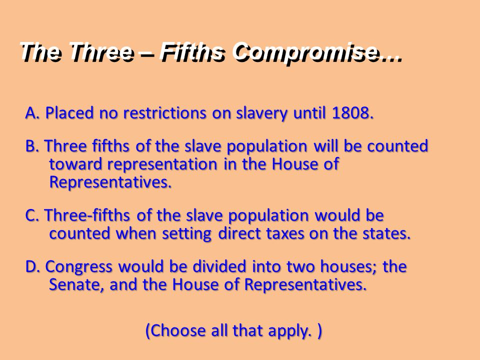 The Three – Fifths Compromise…