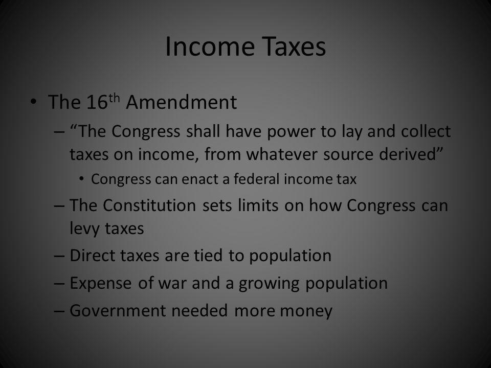 Income Taxes The 16th Amendment