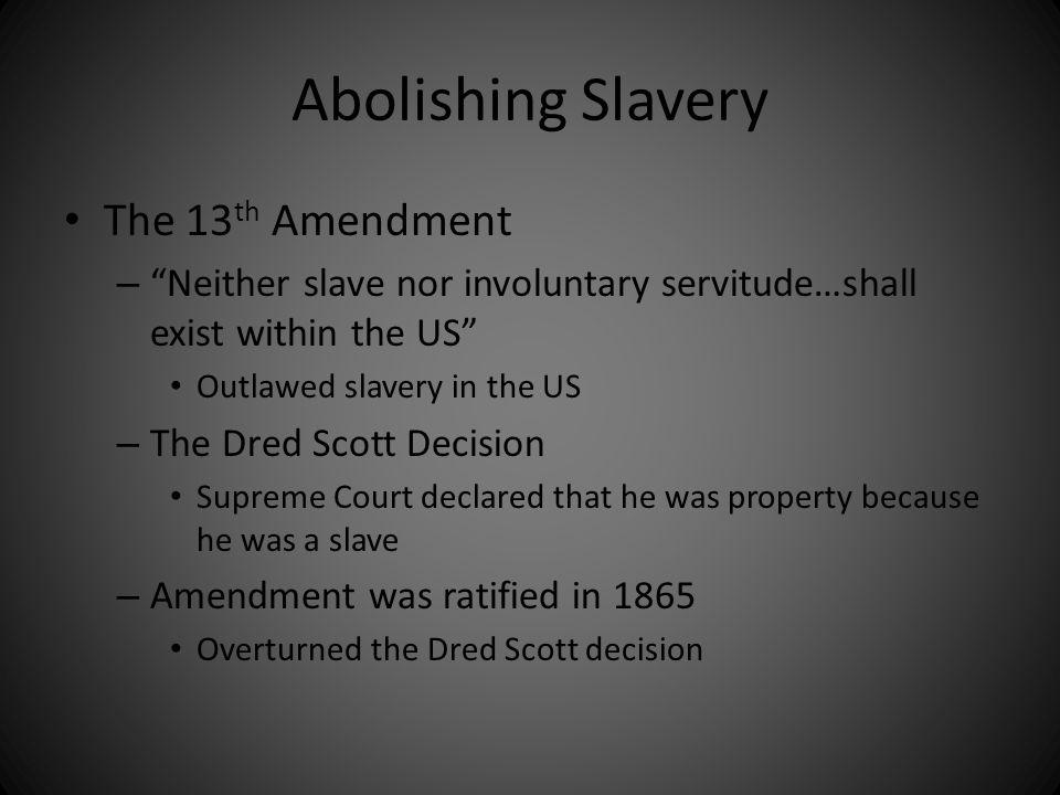 Abolishing Slavery The 13th Amendment