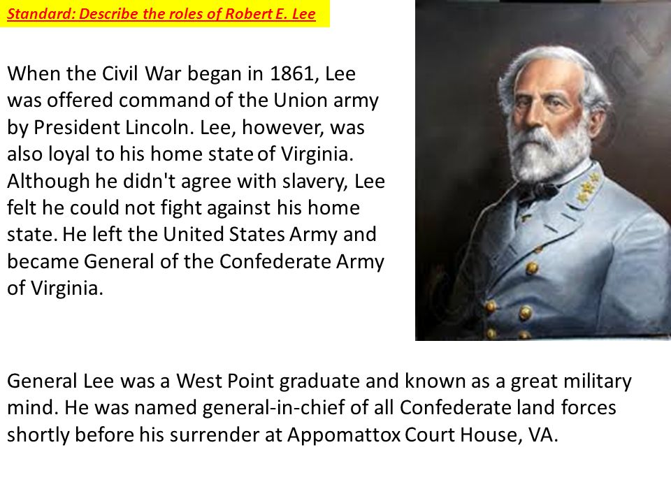 Standard: Describe the roles of Robert E. Lee