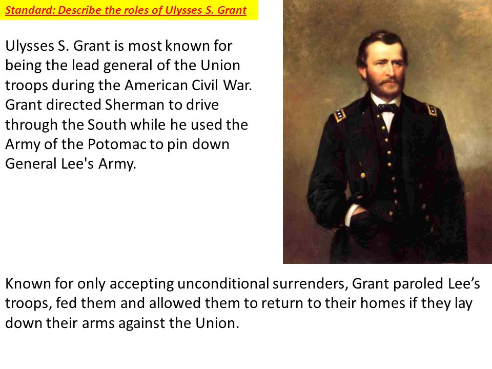 Standard: Describe the roles of Ulysses S. Grant