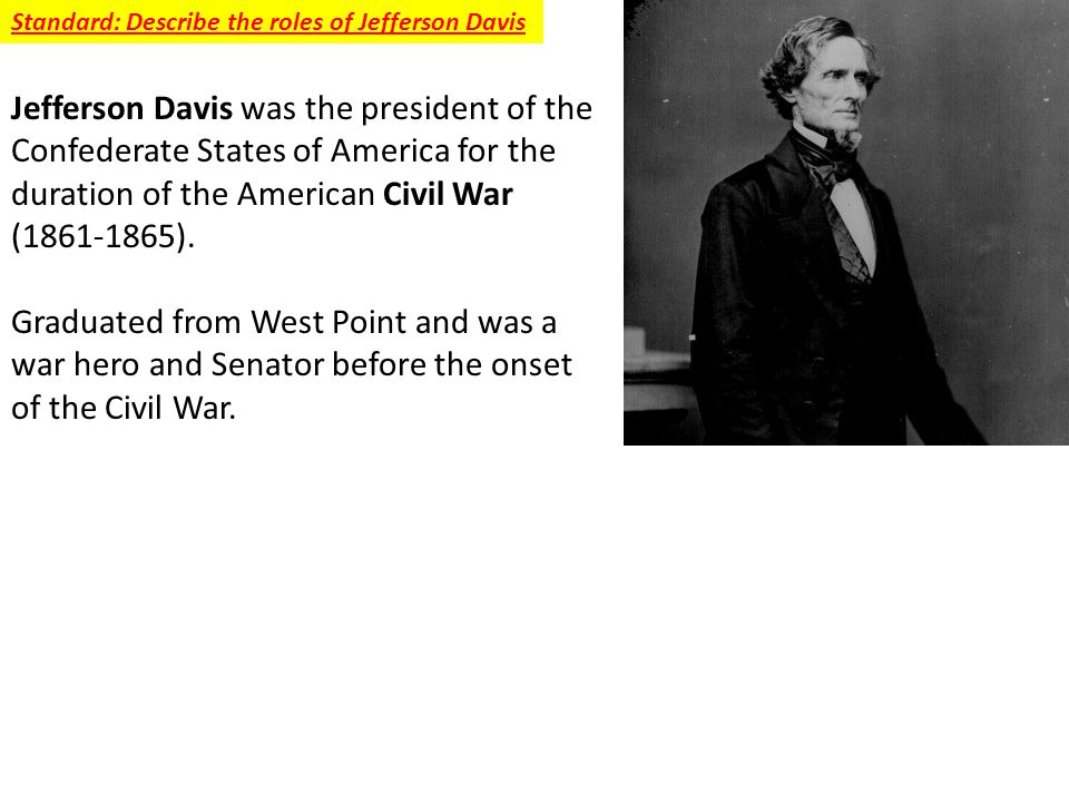 Standard: Describe the roles of Jefferson Davis