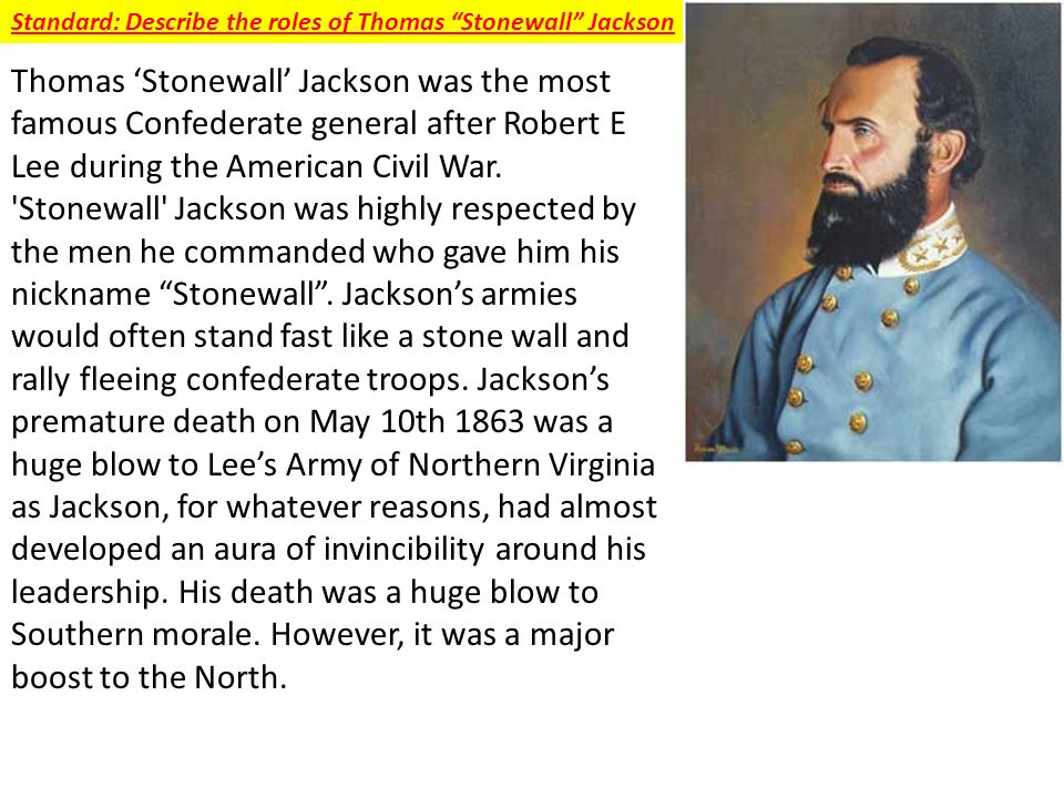 Standard: Describe the roles of Thomas Stonewall Jackson