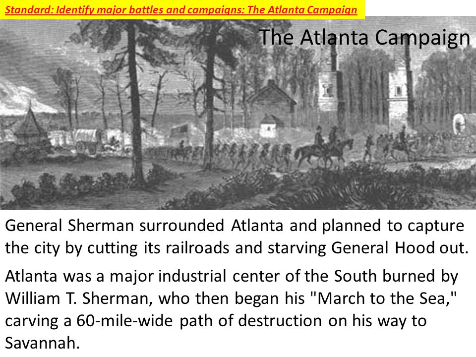 Standard: Identify major battles and campaigns: The Atlanta Campaign