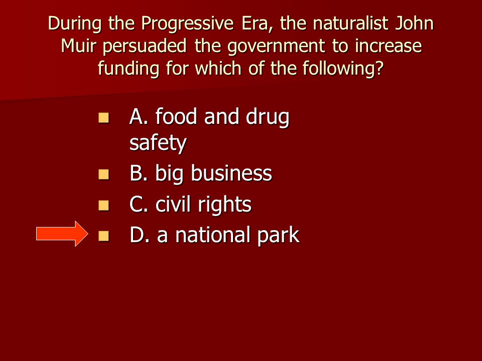 A. food and drug safety B. big business C. civil rights