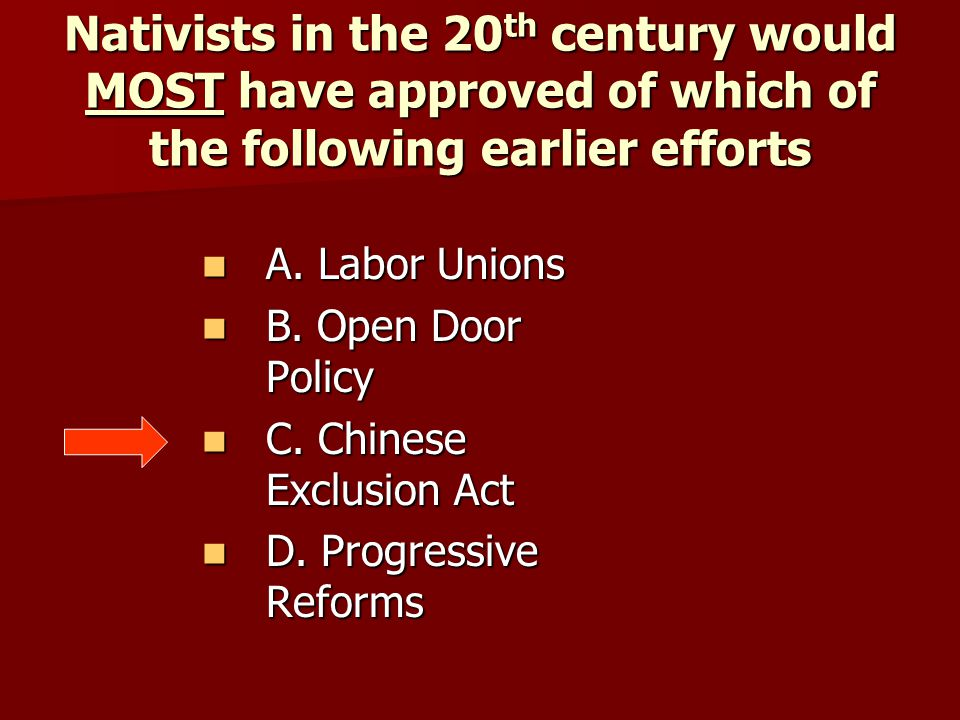 Nativists in the 20th century would MOST have approved of which of the following earlier efforts