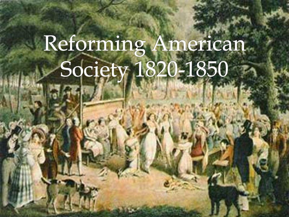 Reforming American Society 1820-1850