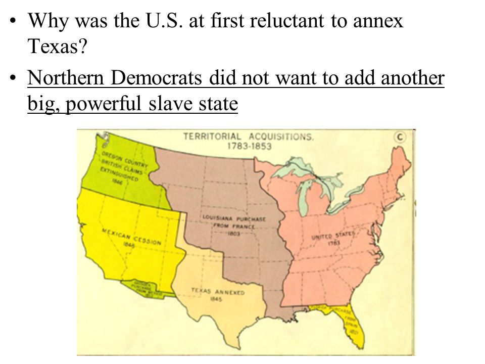 Why was the U.S. at first reluctant to annex Texas
