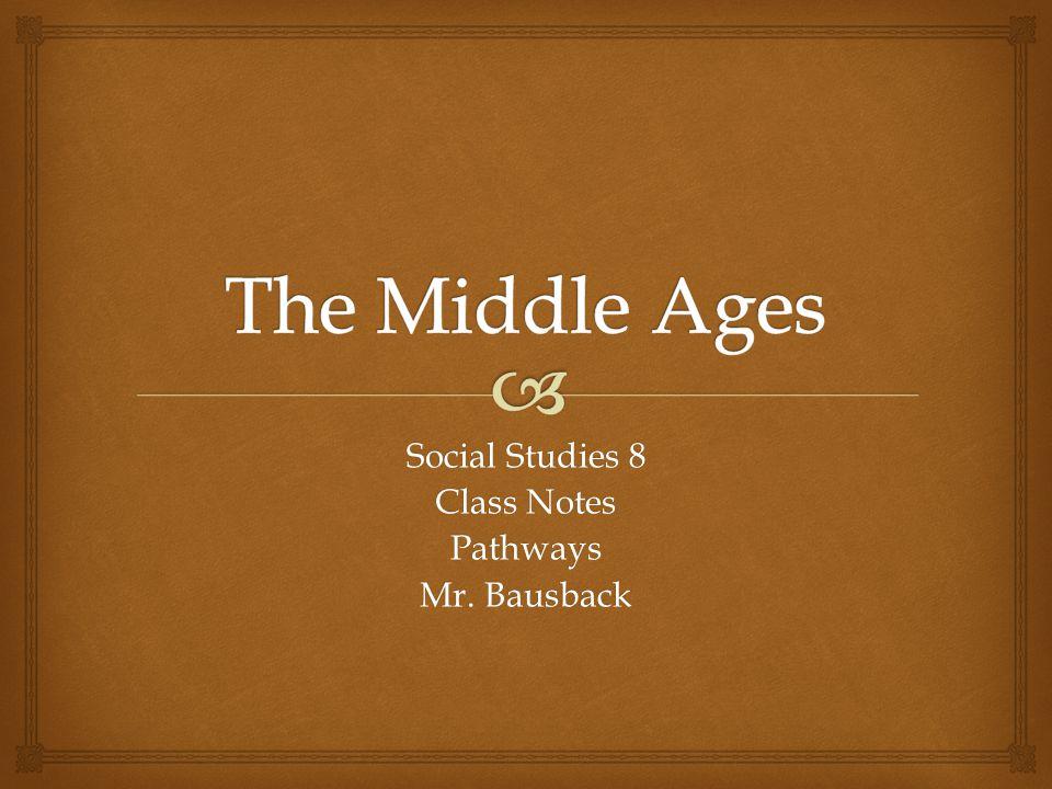 Social Studies 8 Class Notes Pathways Mr. Bausback