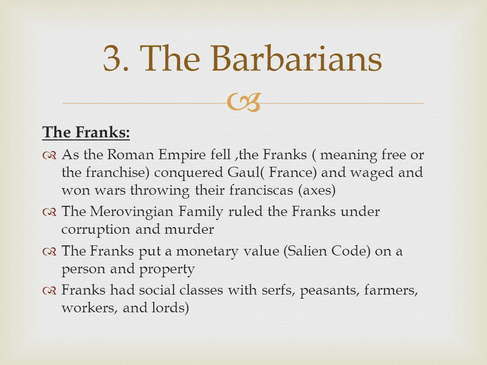 3. The Barbarians The Franks: